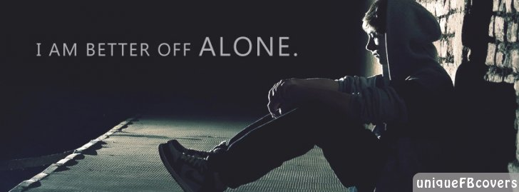 i am better off alone quotes fb cover facebook covers