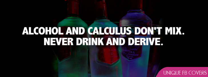 Alcohol And Calculus Dont Mix