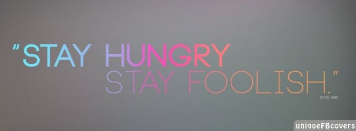 Stay Foolish Wallpaper Facebook Covers