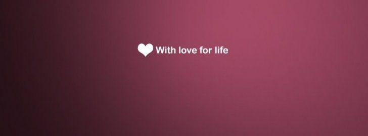 With Love For Life Facebook Covers | Quotes Covers Fb Cover ...