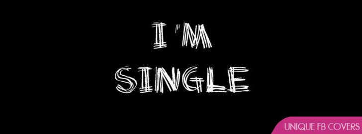 I Am Single Facebook Covers | Quotes Covers Fb Cover ...